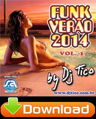 http://www.mediafire.com/download/kxiglmgsk0asm56/DJ+Tico+-+Funk+Ver%C3%A3o+2014+-+Vol.+1.zip
