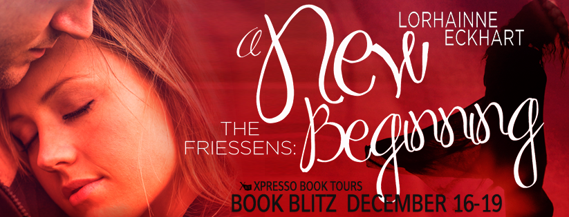 The Friessens: A New Beginning