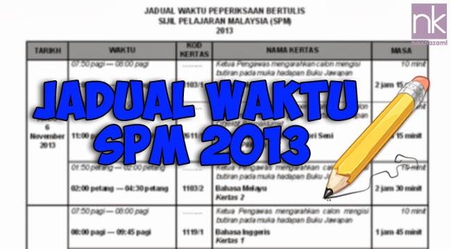ingin berkongsi jadual peperiksaan sijil pelajaran malaysia spm 2013
