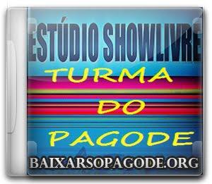 CD Turma do Pagode - Estudio ShowLivre (13.03.2012)