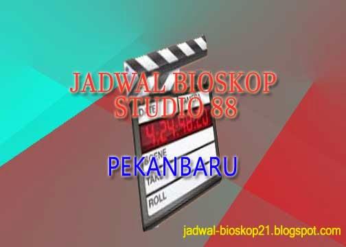 jadwal bioskop studio 88 Pekanbaru