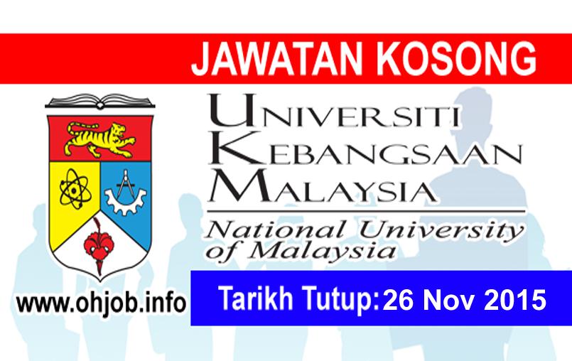 Jawatan Kerja Kosong Universiti Kebangsaan Malaysia (UKM) logo www.ohjob.info november 2015