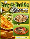 Free eCookbook: 27 Easy and Healthy Casserole Recipes For You