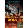 Review: Monday and the Murdered Man by Andrew Kirschbaum
