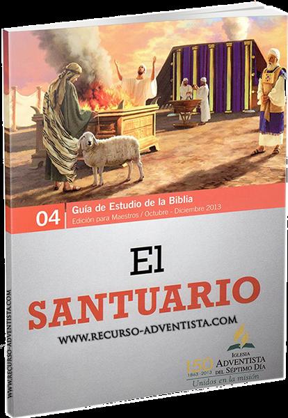 Leccion+Escuela+Sabatica+Cuarto+4to+Trimestre+2013+El+Santuario.png
