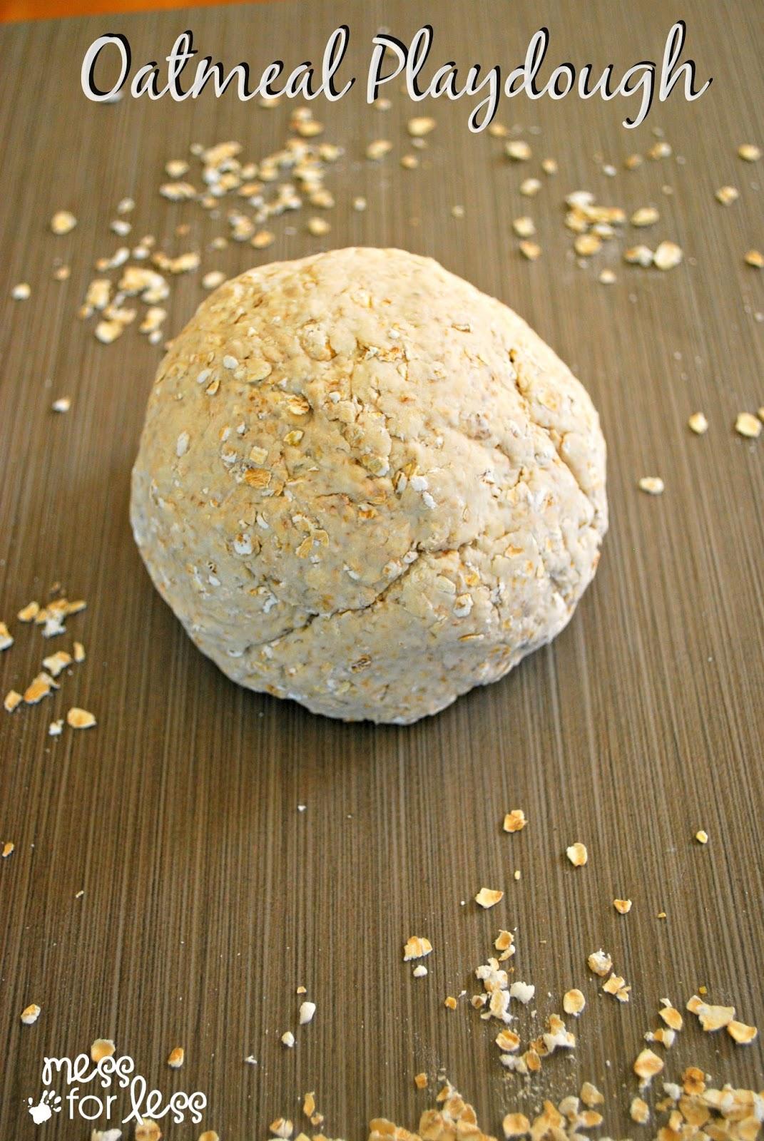http://www.messforless.net/2014/04/oatmeal-playdough-recipe.html