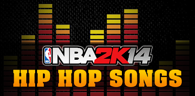 NBA 2K14 Soundtrack Mod (Hip Hop Songs)