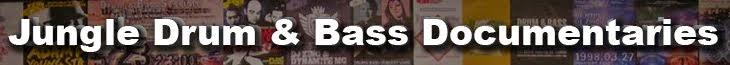 Jungle Drum & Bass Documentaries