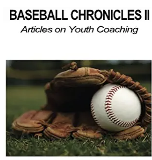 Baseball Chronicles 2:Article On Youth Coaching