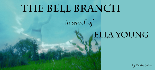 The Bell Branch: In Search of Ella Young