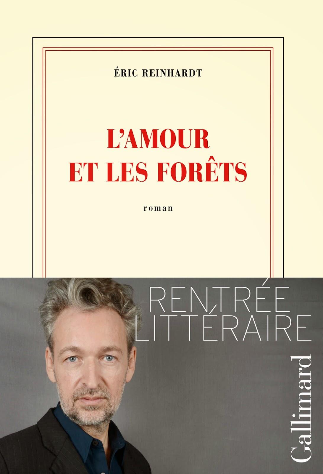 L'amour et les forêts - Eric Reinhardt