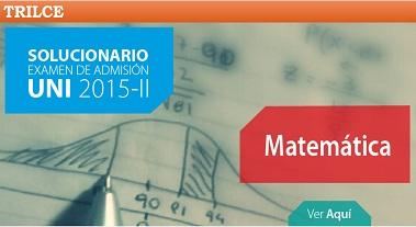 http://static.trilce.edu.pe/solucionario/uni/uni2015II/solucionario-uni2015II-matematica.pdf