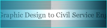 Graphic Design and Civil Service Engineer