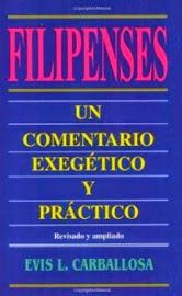 Evis L. Carballosa - Filipenses, Un Comentario Exegético y Practico.