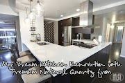 My Dream Kitchen Renovation with Premium Natural Quartz from MSI