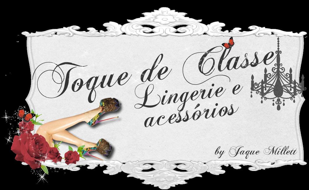 Toque de Classe Lingerie e Acessórios