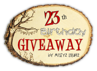 http://miseyz.blogspot.com/2013/11/23th-birthday-giveaway-by-miseyz-blurz.html