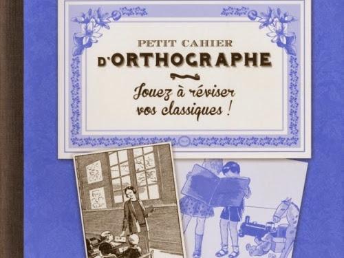 Petit cahier d'orthographe de Jacques Gimard