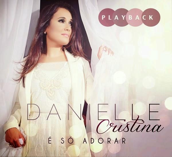 Danielle Cristina – É So Adorar (2014) Playback