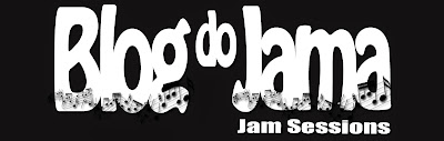 BLOG DO JAMA - JAM SESSIONS