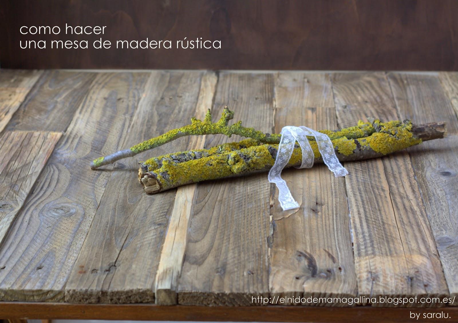 Como hacer una mesa de madera r stica el nido de mam for Como restaurar una mesa de madera