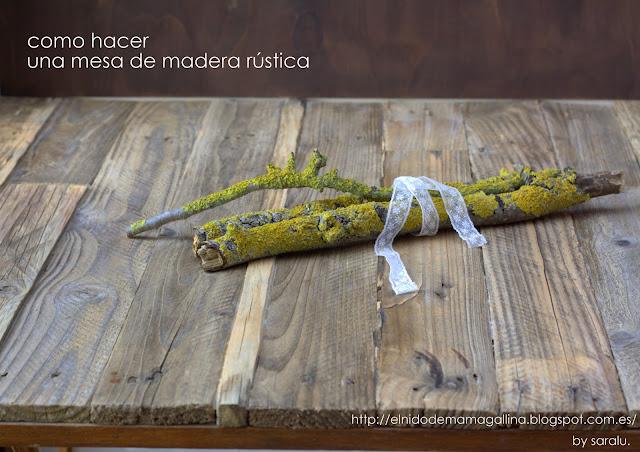 Como hacer una mesa de madera r stica el nido de mam for Como decorar una mesa de madera vieja