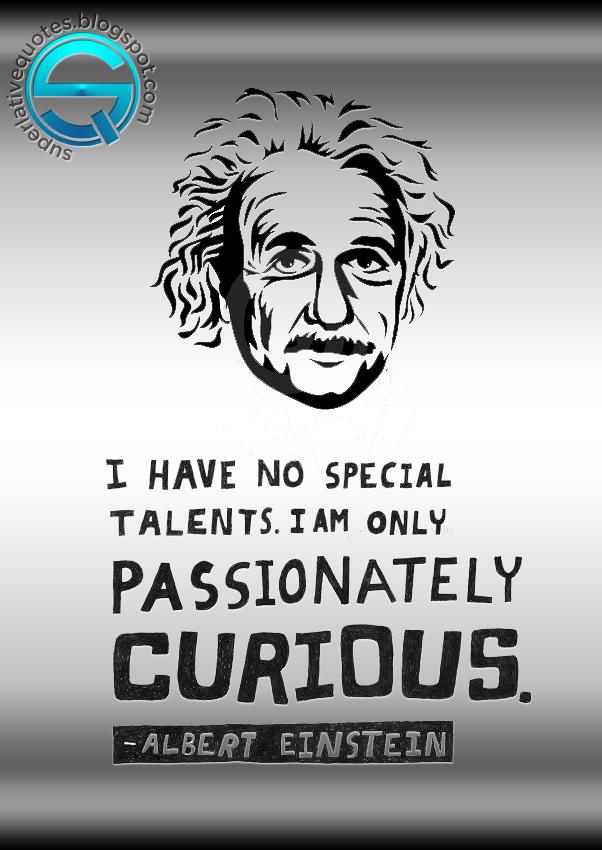 Albert Einstein New Albert Einstein Quotes I Have No Special Talents