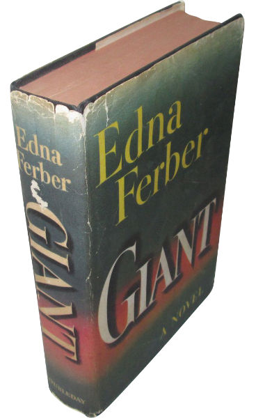 Giant Is A Best Selling 1952 Novel By Edna Ferber According To Publishers Weekly It Was The Sixth Most Popular Book Of That Year