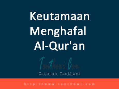 Keutamaan Menghafal Al-Qur'an