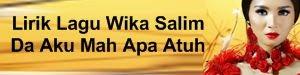 Lirik Lagu Wika Salim - Da Aku Mah Apa Atuh