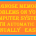 How to Diagnose memory problems on your computer Automatic or Manually