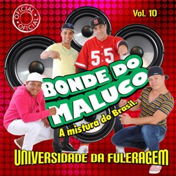 Bonde do Maluco – Universidade da Fuleragem Vol. 10   2012