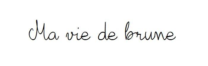 Ma Vie De Brune