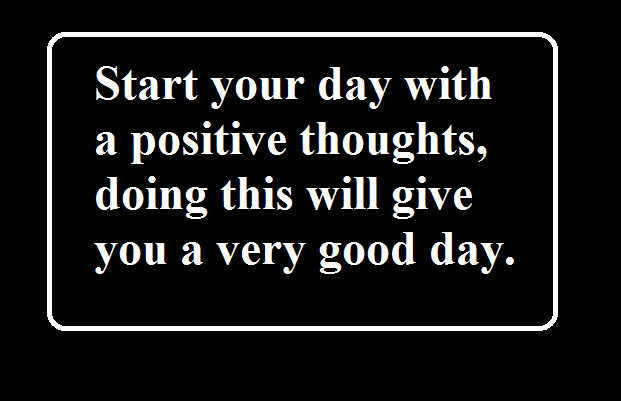 quotes and sayings start your day with a positive thoughts