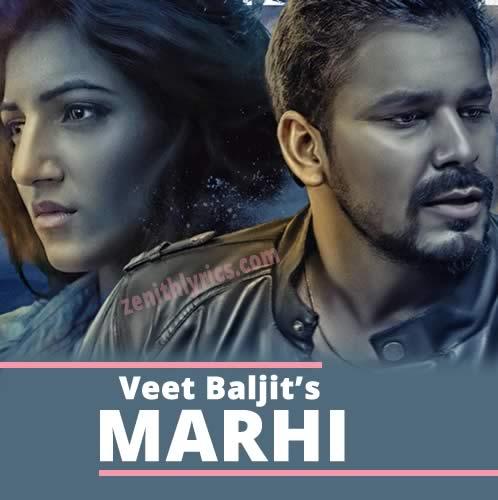 Marhi Lyrics by Veet Baljit