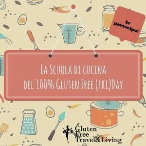 Scuola di cucina del 100% gluten free (Fri) day