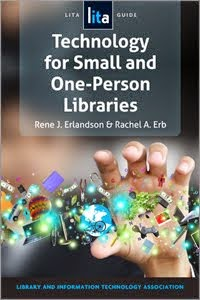 Technology for Small and One-Person Libraries: A LITA Guide
