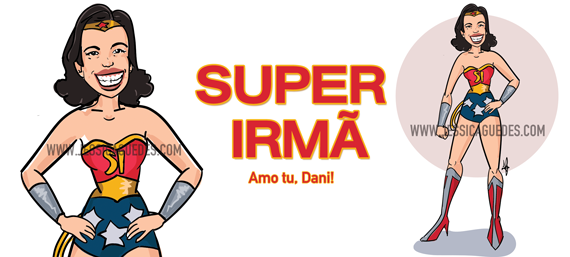 Estampa exclusiva Super Irmã - Caneca Personalizada ( http://www.jessicaguedes.com )
