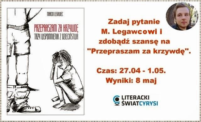 http://cyrysia.blogspot.com/2015/04/konkurs-z-marcinem-legawiecem.html