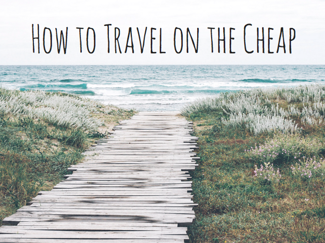 How to travel on the cheap