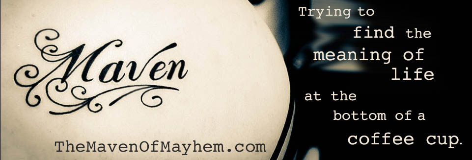 The Maven of Mayhem