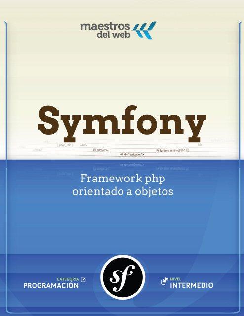 Guía Symfony: Framework PHP Orientado a Objetos FreeLibros