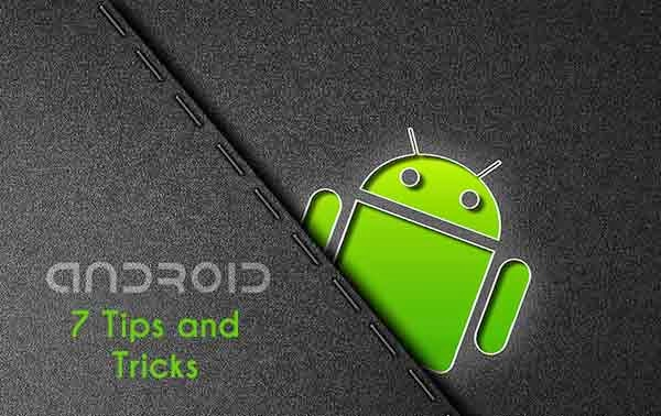 7 Useful Android Tips And Tricks