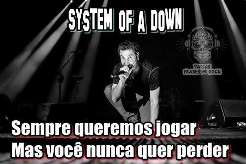 Varias Frases Do Rock System Of A Down