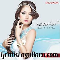 Download Lagu Baru Siti Badriah Sama Sama MP3