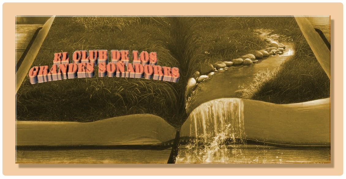 EL CLUB DE LOS GRANDES SOÑADORES- Blog de autores
