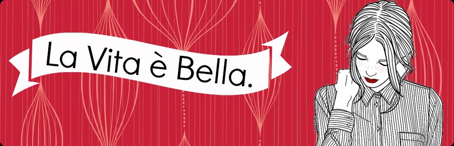 La Vita è Bella.