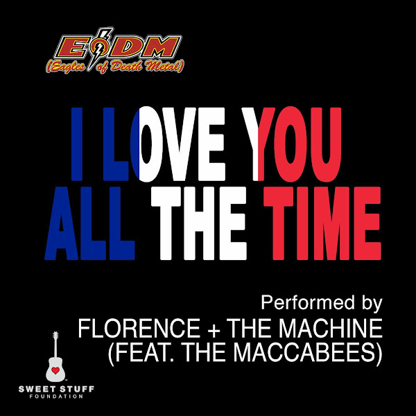 Florence + The Machine - I Love You All the Time (Play It Forward Campaign) [feat. The Maccabees] - Single Cover
