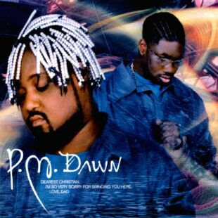 P.M. Dawn – Dearest Christian I'm So Very Sorry For Bringing You Here. Love Dad (CD) (1998) (FLAC + 320 kbps)