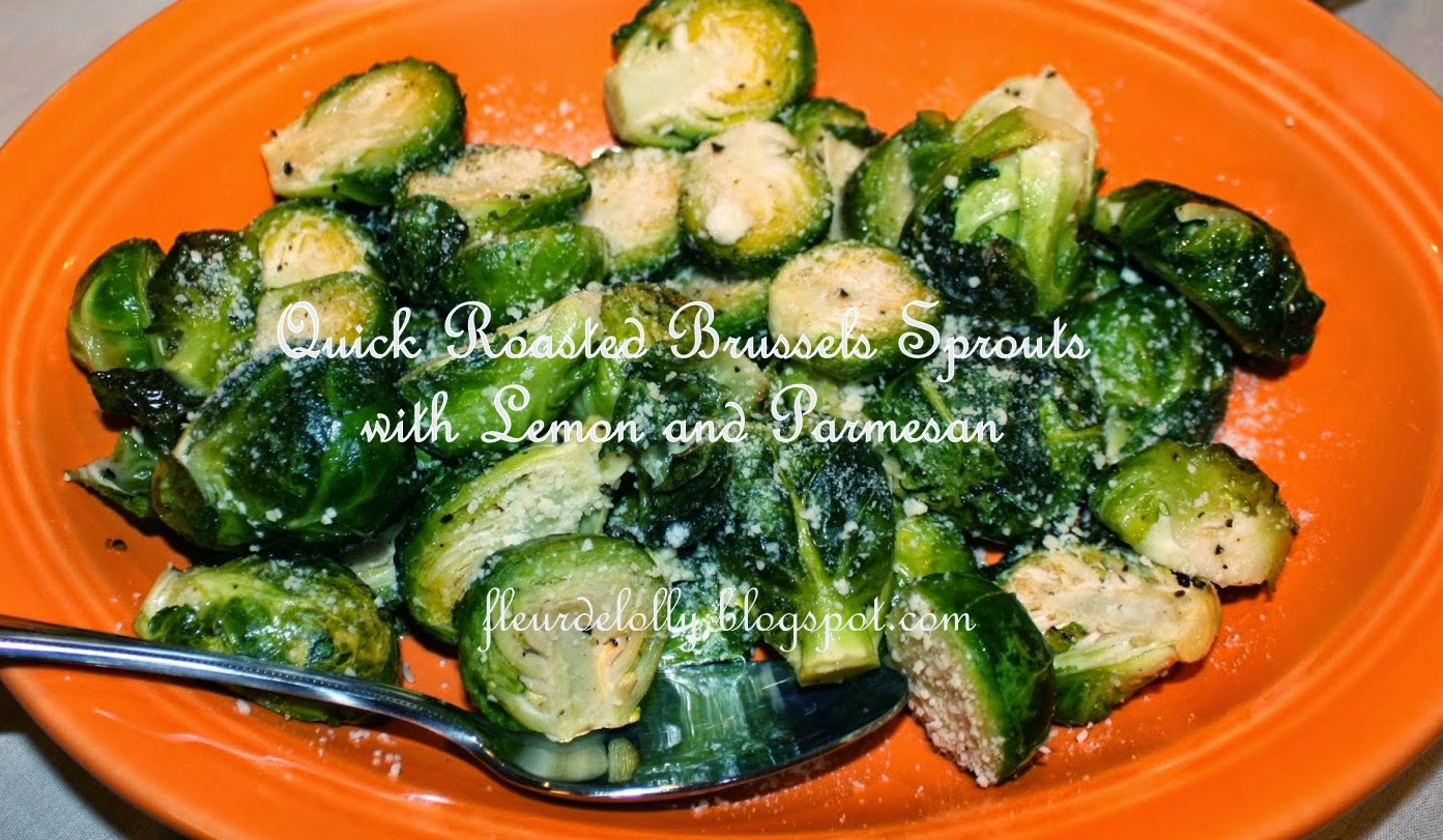 Fleur de Lolly: Quick Roasted Brussels Sprouts with Lemon and Parmesan